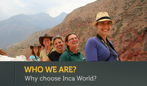 Learn more about Inca World Peru, and why choose us?